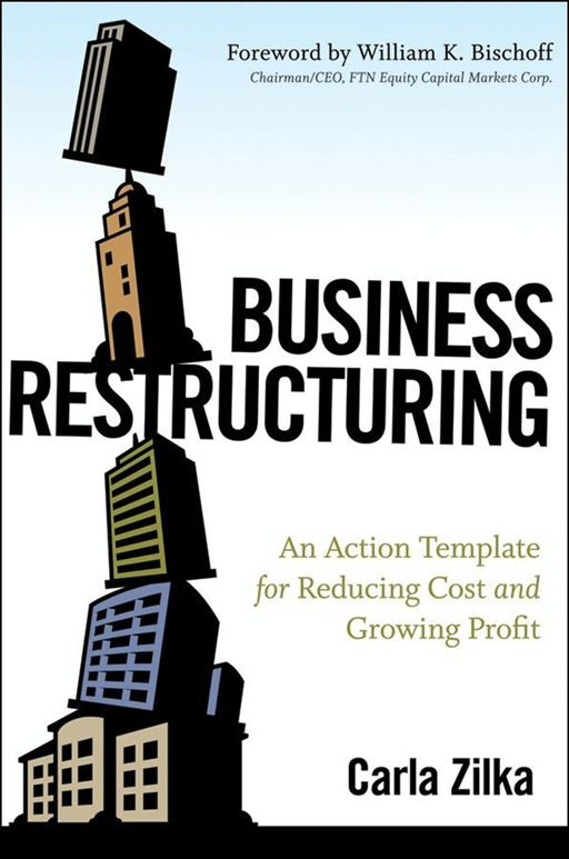 Business Restructuring By: Carla Zilka