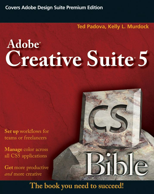 Adobe Creative Suite 5 Bible By: Kelly L. Murdock,Ted Padova
