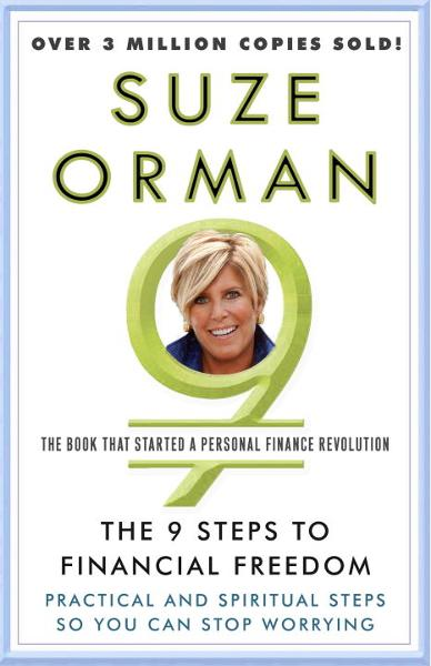 The 9 Steps to Financial Freedom By: Suze Orman