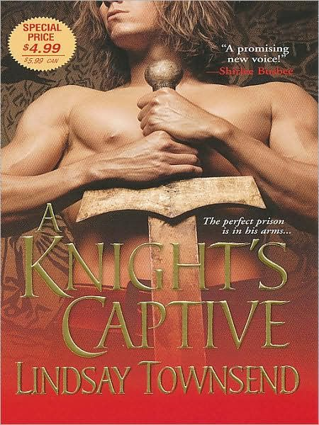 A Knight's Captive By: Lindsay Townsend