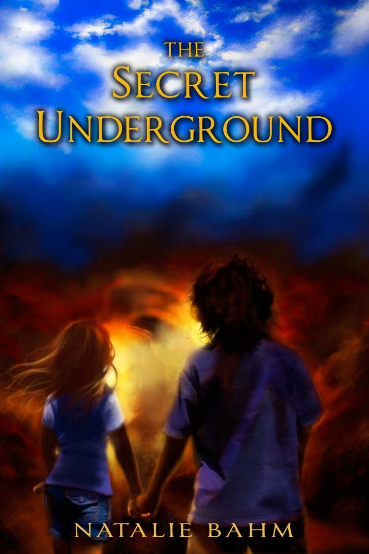The Secret Underground By: Natalie Bahm