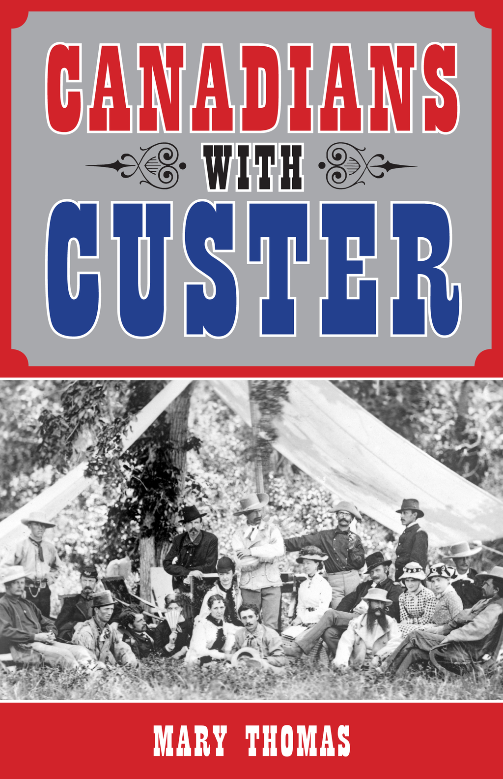 Canadians with Custer