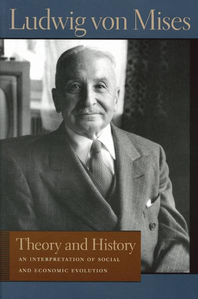 Theory and History By: Ludwig von Mises