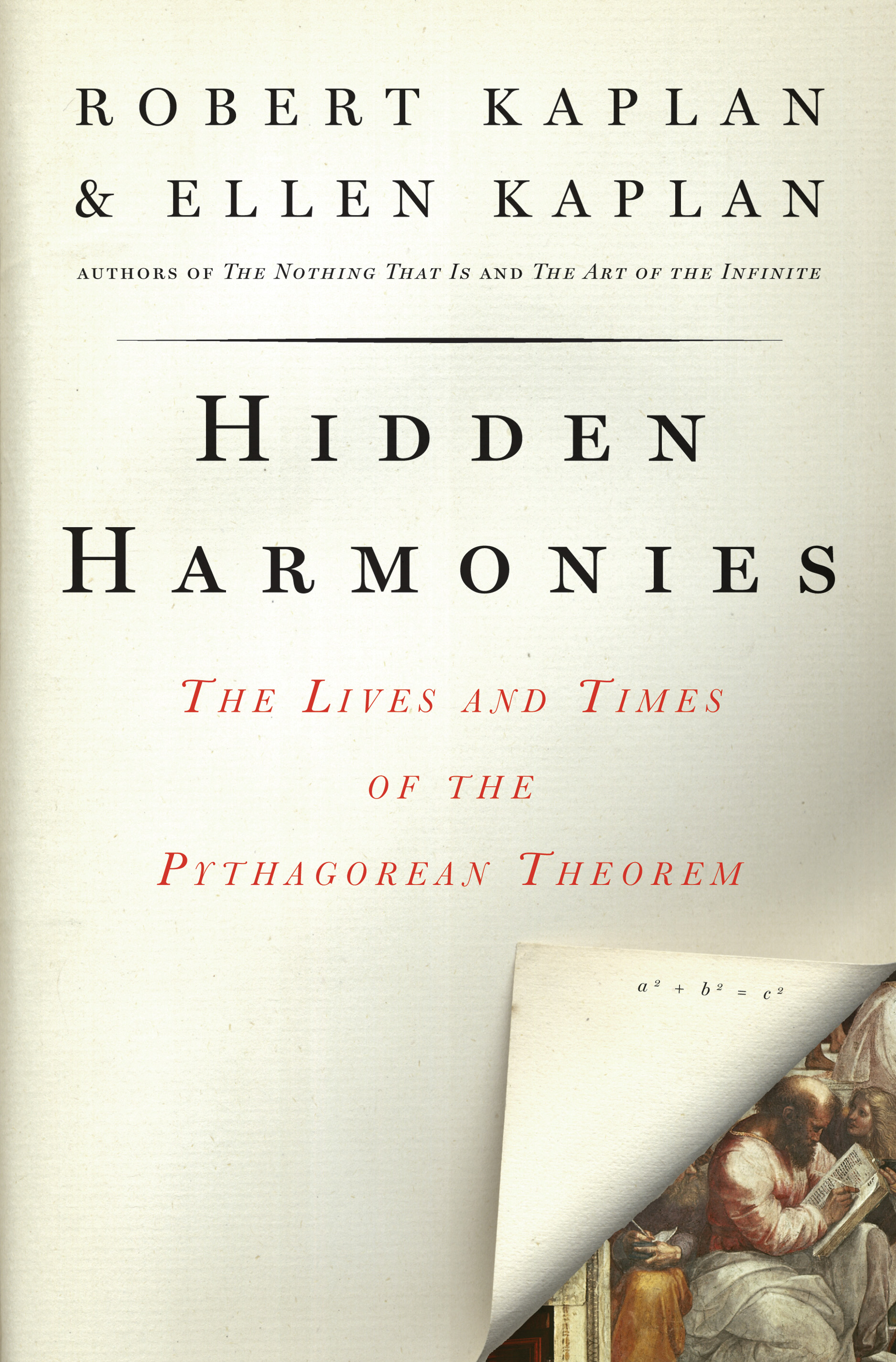 Hidden Harmonies: The Lives and Times of the Pythagorean Theorem The Lives and Times of the Pythagorean Theorem