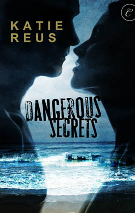 Dangerous Secrets By: Katie Reus