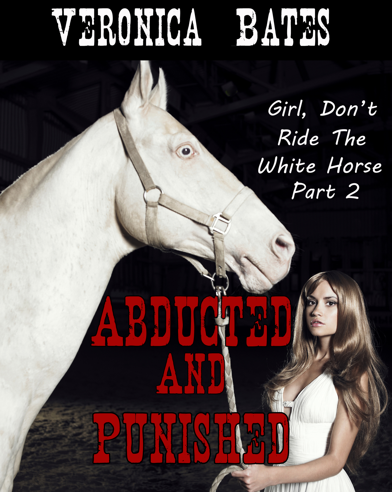 Girl, Don't Ride The White Horse, Part 2: Abducted And Punished
