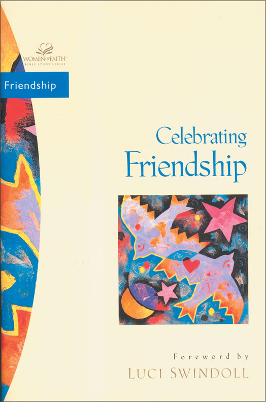 Celebrating Friendship By: Judith Couchman
