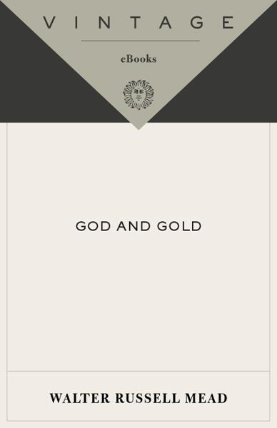God and Gold By: Walter Russell Mead