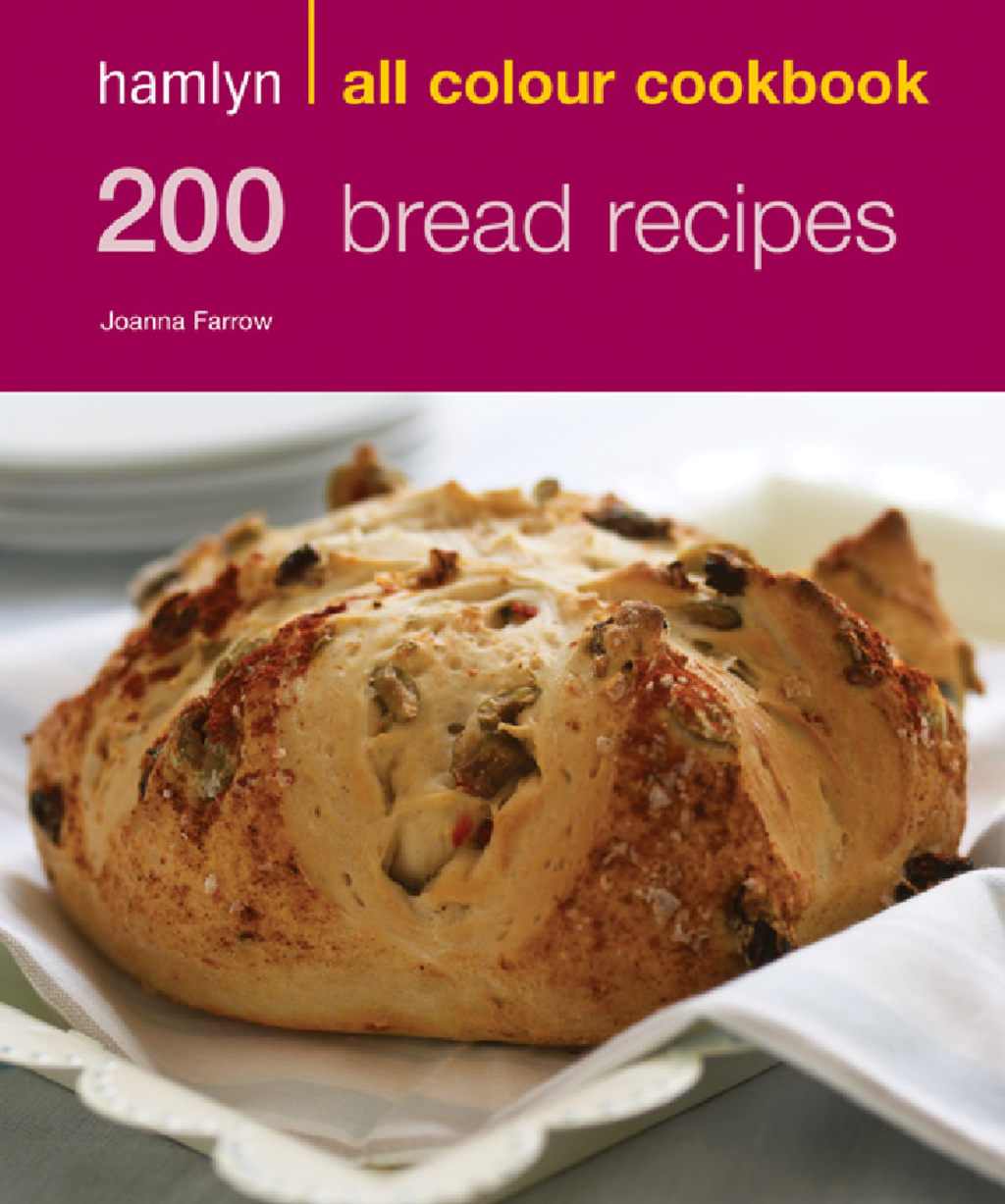 200 Bread Recipes Hamlyn All Colour Cookbook