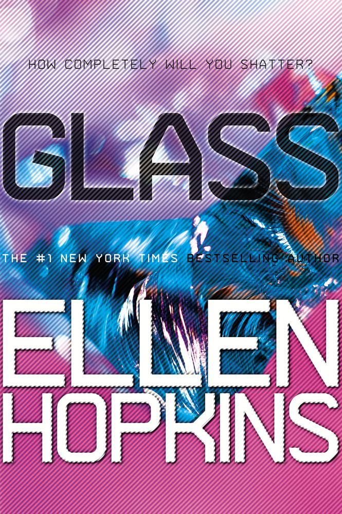 Glass By: Ellen Hopkins