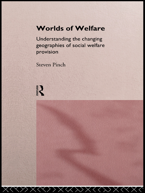 Worlds of Welfare By: Steven Pinch
