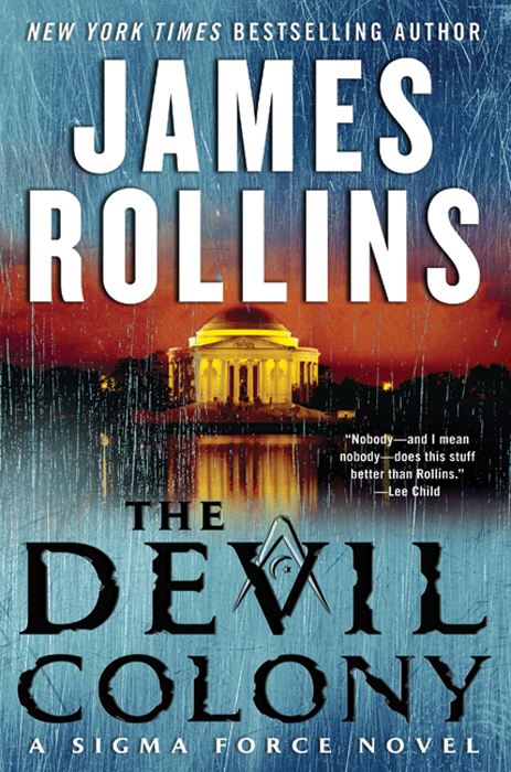 The Devil Colony: A Sigma Force Novel By: James Rollins