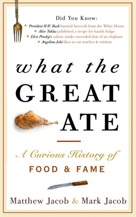 What the Great Ate By: Mark Jacob,Matthew Jacob