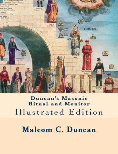 Duncan's Masonic Ritual and Monitor: Illustrated Edition