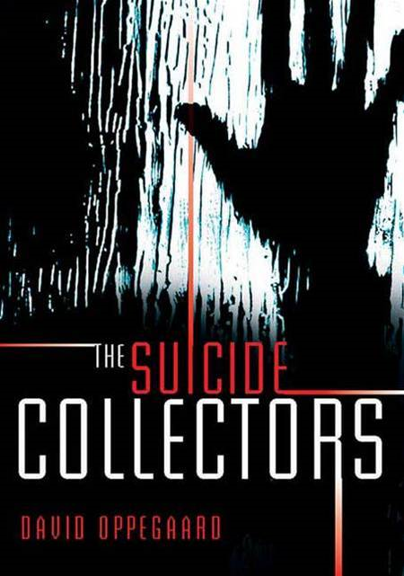 The Suicide Collectors By: David Oppegaard