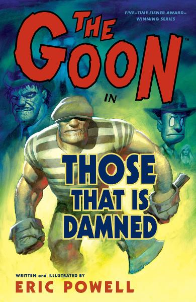 The Goon Volume 8: Those That Is Damned By: Eric Powell