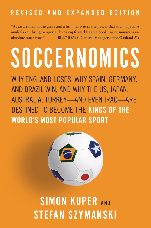 Soccernomics: Why England Loses, Why Spain, Germany, and Brazil Win, and Why the US, Japan, Australia, Turkey-and Even Iraq-Are Destined to Become the Kings of the World's Most Popular Sport By: Simon Kuper,Stefan Szymanski