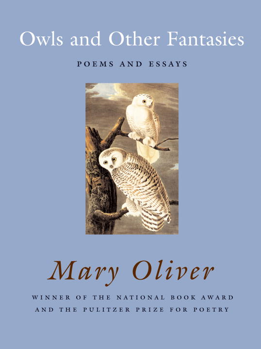 Owls and Other Fantasies By: Mary Oliver