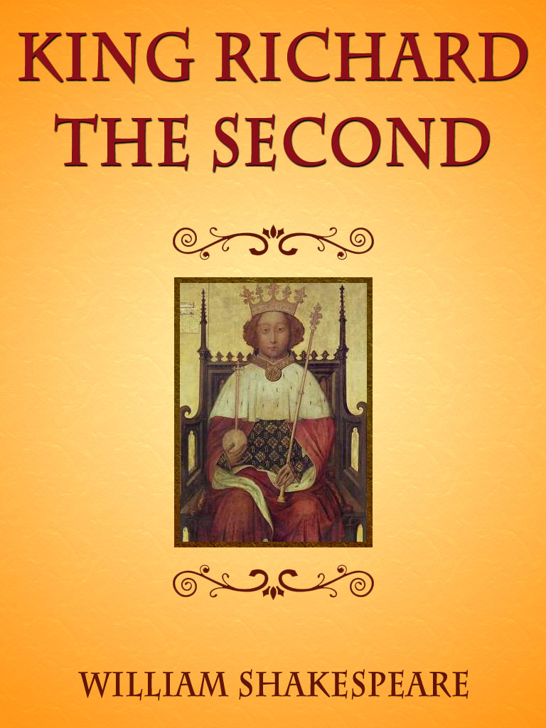 King Richard The Second By: William Shakespeare
