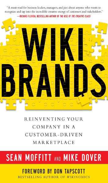 WIKIBRANDS: Reinventing Your Company in a Customer-Driven Marketplace : Reinventing Your Company in a Customer-Driven Marketplace: Reinventing Your Company in a Customer-Driven Marketplace