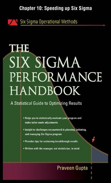 The Six Sigma Performance Handbook, Chapter 10 - Speeding up Six Sigma