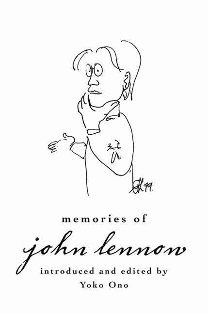 Memories of John Lennon By: Yoko Ono
