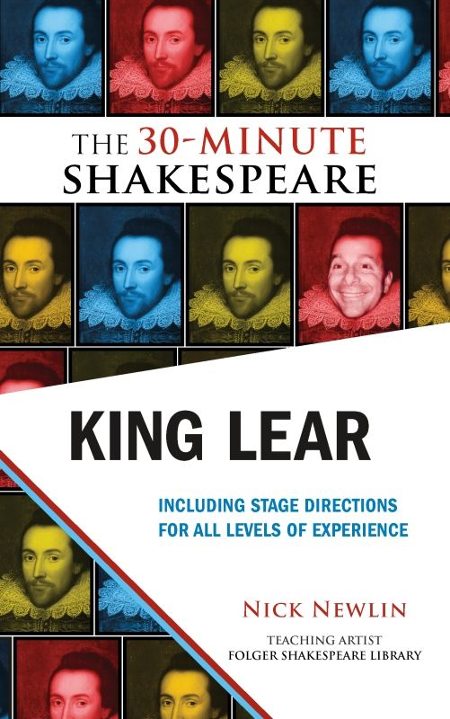 King Lear: The 30-Minute Shakespeare By: Nick Newlin