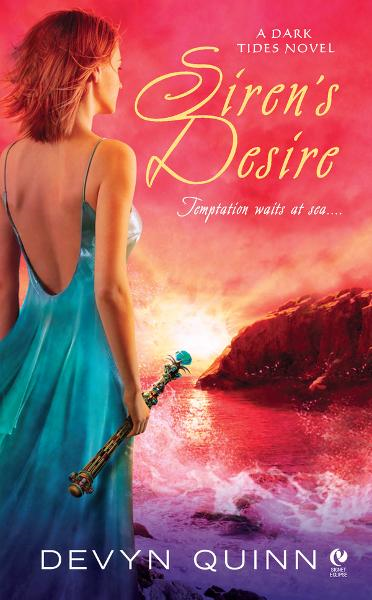 Siren's Desire: A Dark Tides Novel By: Devyn Quinn