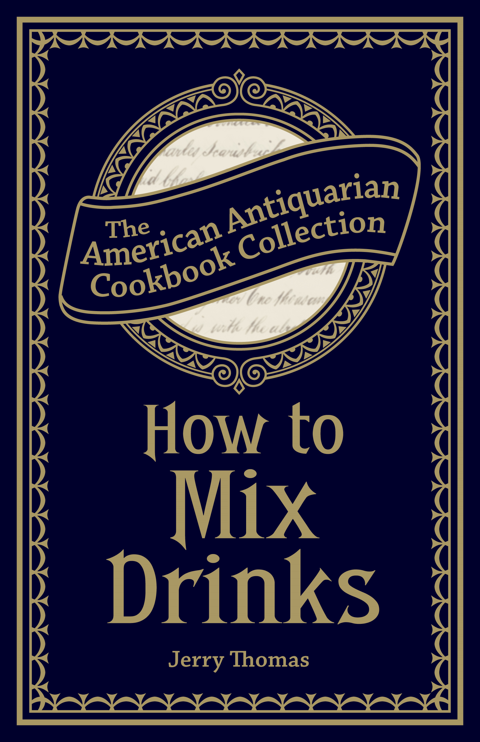 How to Mix Drinks: Or, The Bon Vivant's Companion