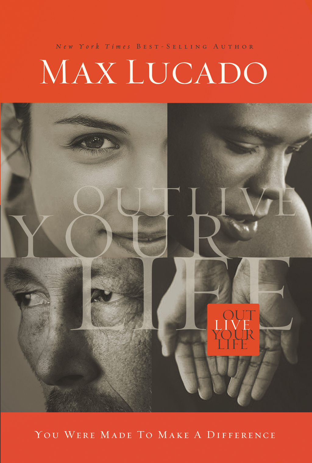 Outlive Your Life By: Max Lucado