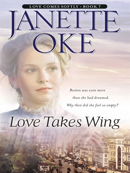 Love Takes Wing (Love Comes Softly Book #7)