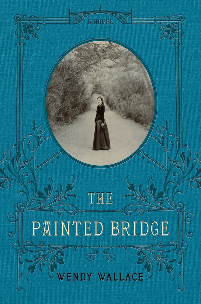 The Painted Bridge By: Wendy Wallace