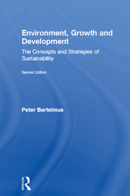 Environment,  Growth and Development The Concepts and Strategies of Sustainability