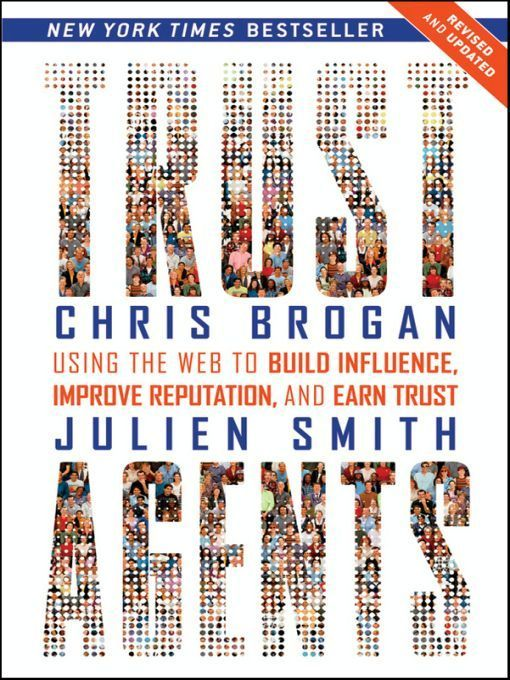 Trust Agents By: Chris Brogan,Julien Smith