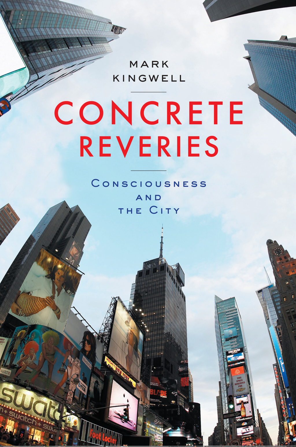 Concrete Reveries By: Mark Kingwell