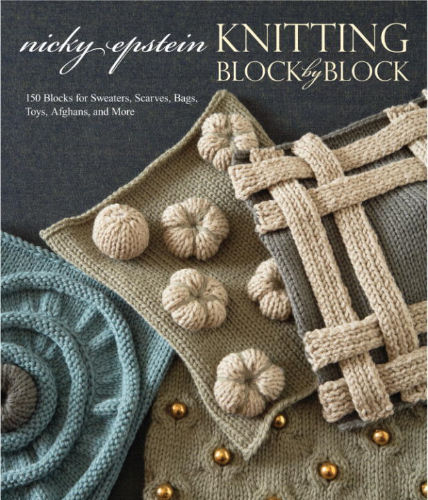 Knitting Block by Block By: Nicky Epstein