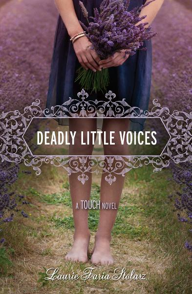 Deadly Little Voices: A Touch Novel By: Laurie Faria Stolarz
