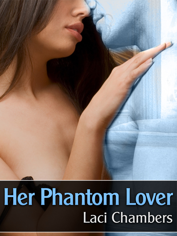 Her Phantom Lover (A Supernatural Erotic Story)