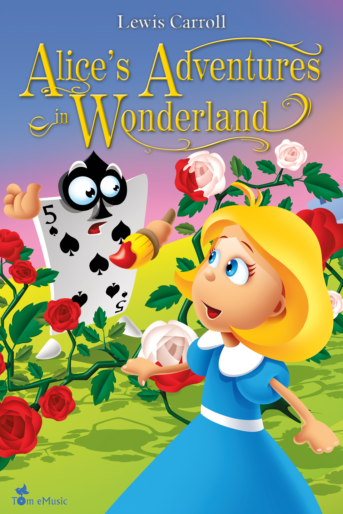 Alice's Adventures in Wonderland. An Illustrated Classic for Kids and Young Readers. By: Lewis Carroll