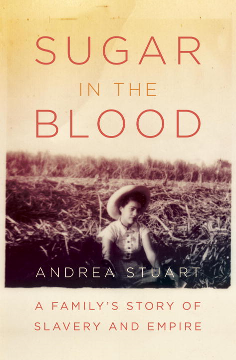Sugar in the Blood By: Andrea Stuart