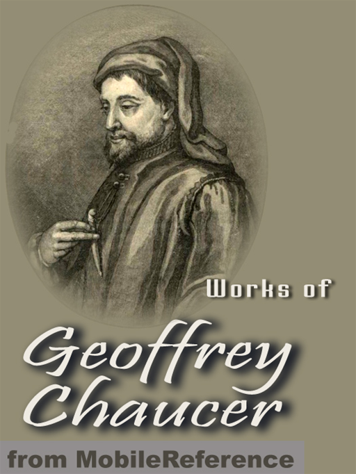Works Of Geoffrey Chaucer: Including The Canterbury Tales, Troilus And Cressida And More (Mobi Collected Works)