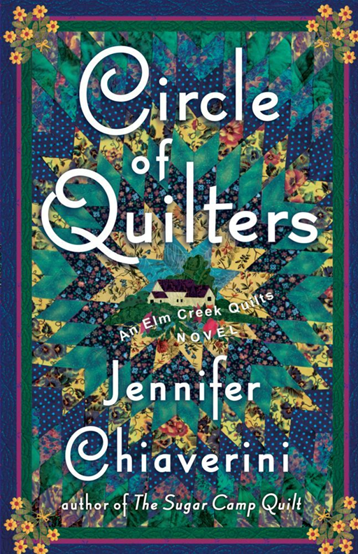 Circle of Quilters By: Jennifer Chiaverini