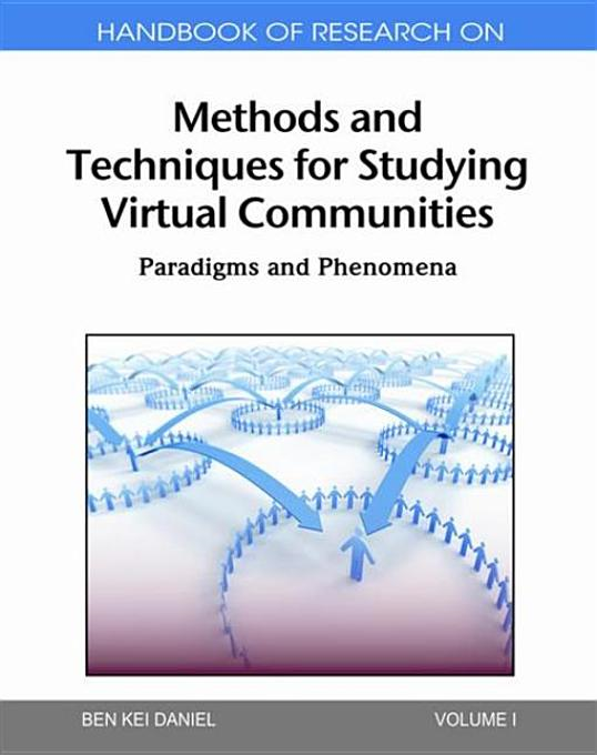 Handbook of Research on Methods and Techniques for Studying Virtual Communities: Paradigms and Phenomena (2 vol)