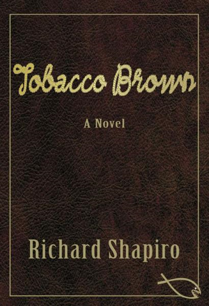 Tobacco Brown, a Novel