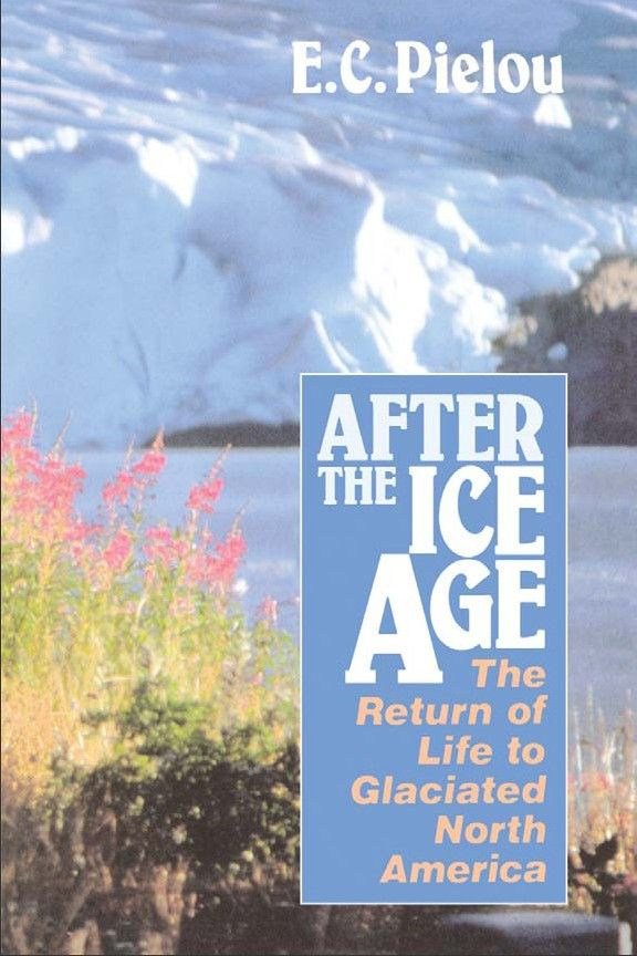After the Ice Age By: E. C. Pielou