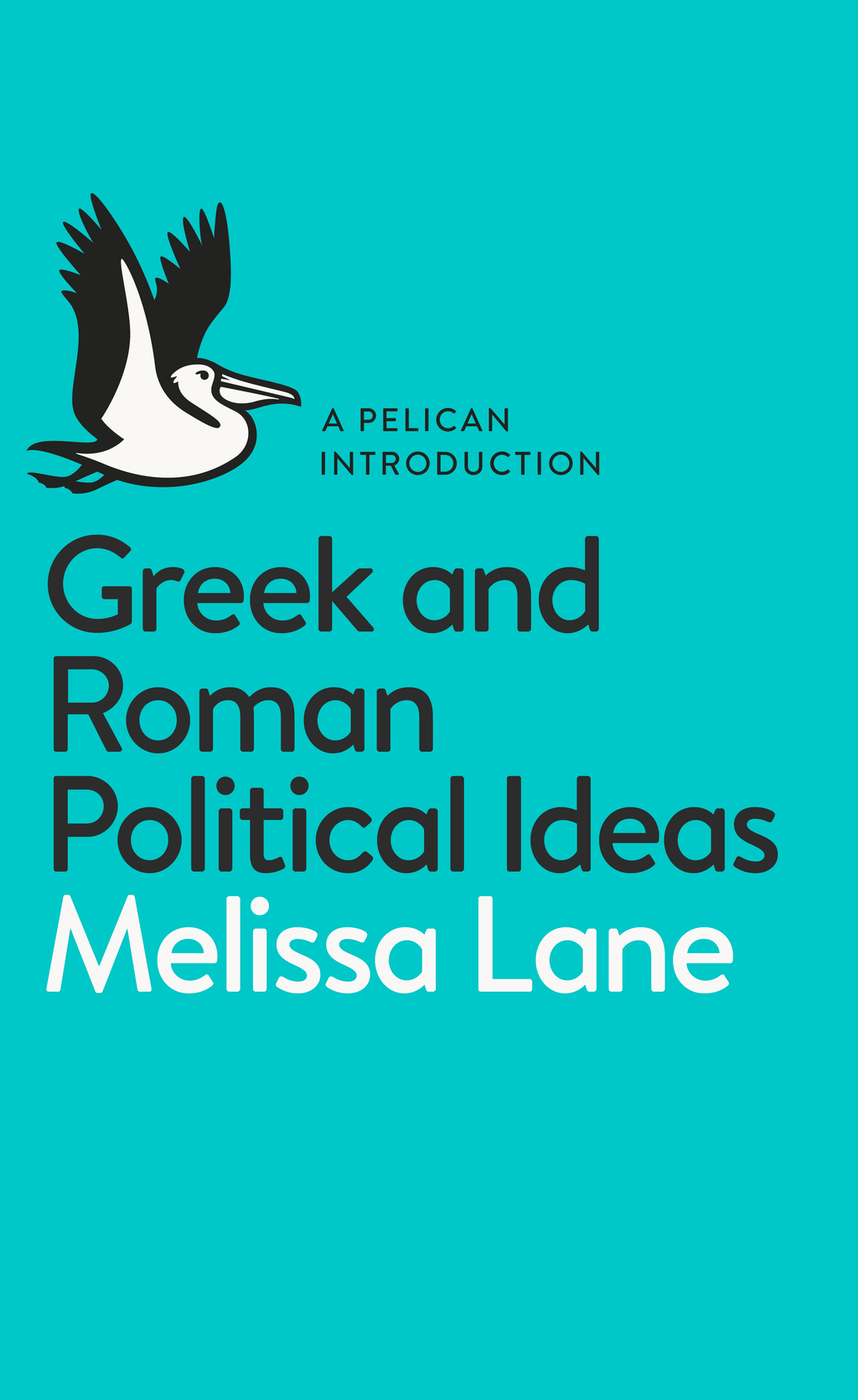 Greek and Roman Political Ideas A Pelican Introduction