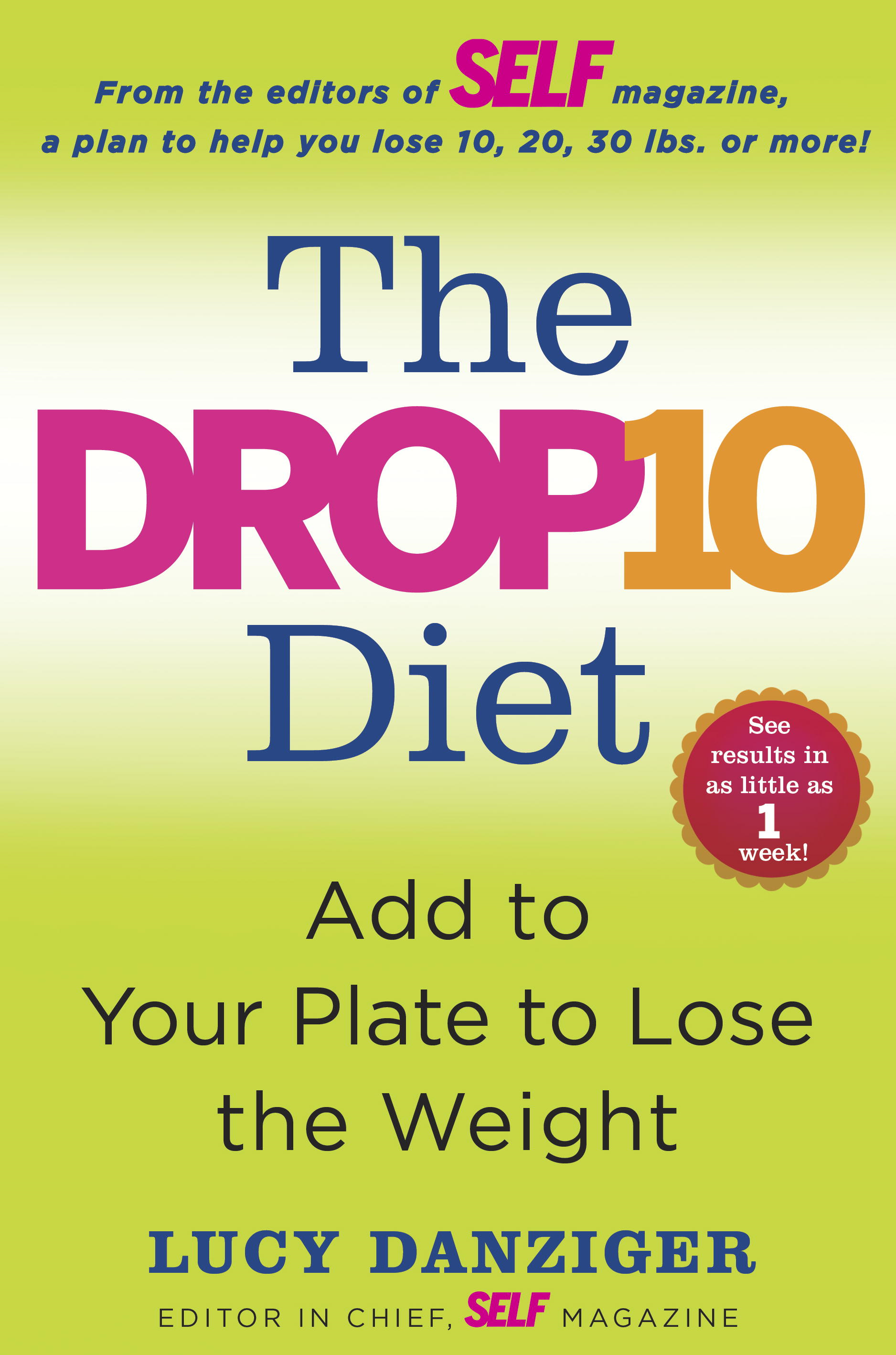 The Drop 10 Diet By: Lucy Danziger