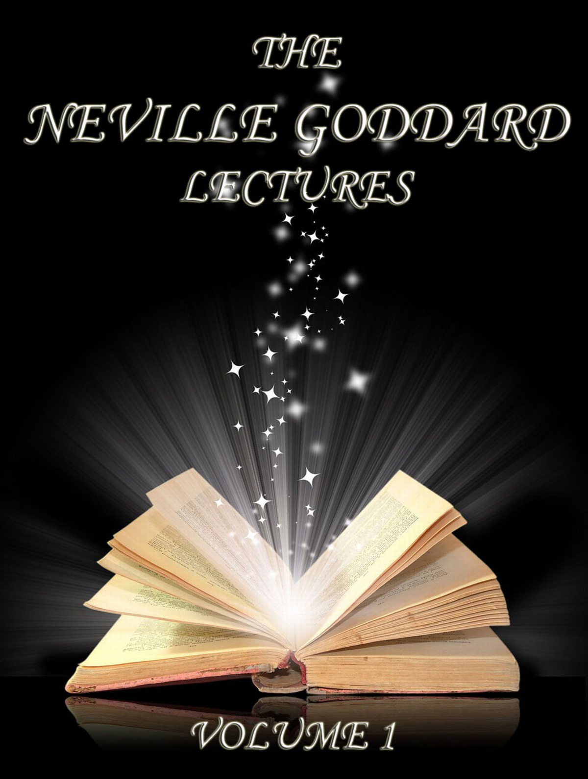 The Neville Goddard Lectures, Volume 1