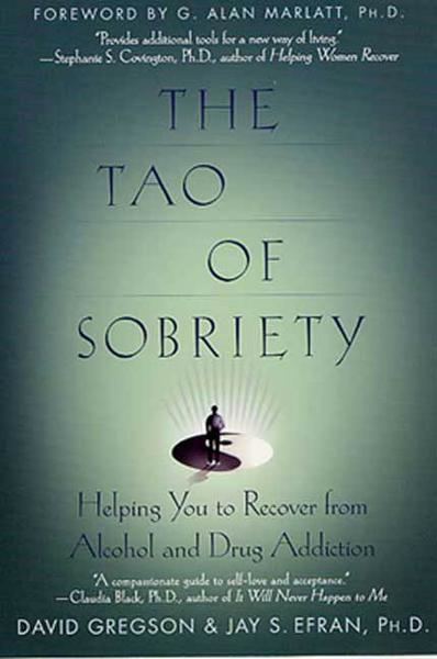 The Tao of Sobriety By: David Gregson,Jay S. Efran