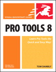 Pro Tools 8 for Mac OS X and Windows: Visual QuickStart Guide